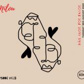 "Milou's latest Podcast ""Más Amor Por Favor"" Episode #25"